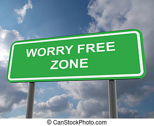 road sign worry free zone