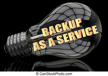 Backup as a Service - lightbulb on black background with...