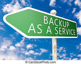 Backup as a Service - street sign illustration in front of...