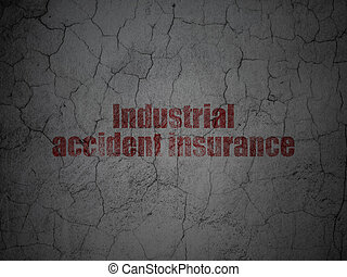 Insurance concept: Industrial Accident Insurance on grunge...