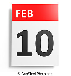 Calendar on white background. 10 February. 3D illustration.