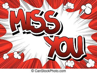 Miss You - Comic book style word on comic book abstract...