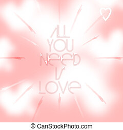 All you need is Love - An abstract illustration of love this...