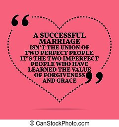 Inspirational love marriage quote. A successful marriage...