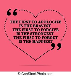 Inspirational love marriage quote The first to apologize is...