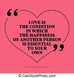 Inspirational love marriage quote Love the condition in...