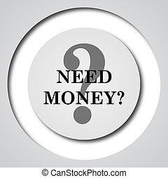Need money icon Internet button on white background