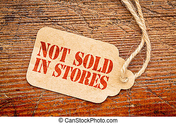 not sold in stores - price tag - not sold in stores...