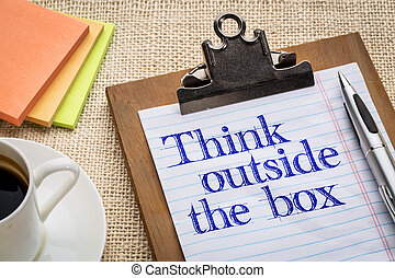 think outside the box reminder - think outside the box -...
