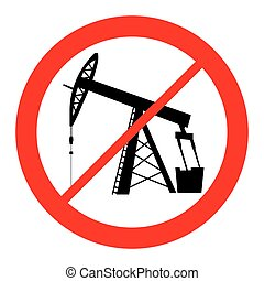 oil pump jack silhouette prohibition sign - oil pump jack...