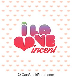 I love Vincent greeting card with heart shaped initial of...