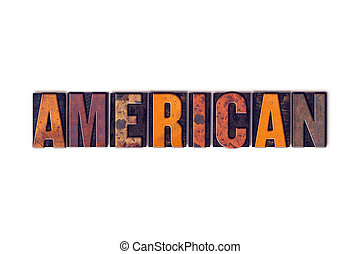 American Concept Isolated Letterpress Type - The word...