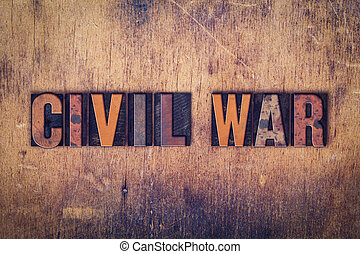 "Civil War Concept Wooden Letterpress Type - The word ""Civil..."