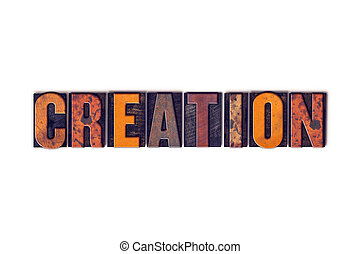 Creation Concept Isolated Letterpress Type - The word...