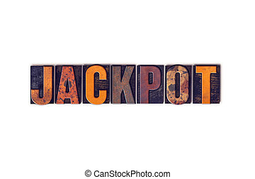 Jackpot Concept Isolated Letterpress Type - The word...