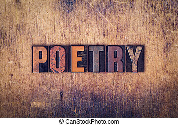 Poetry Concept Wooden Letterpress Type - The word Poetry...