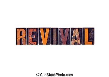 Revival Concept Isolated Letterpress Type - The word Revival...