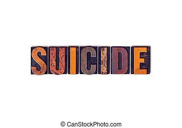 suicídio, conceito, isolado, Letterpress, tipo,