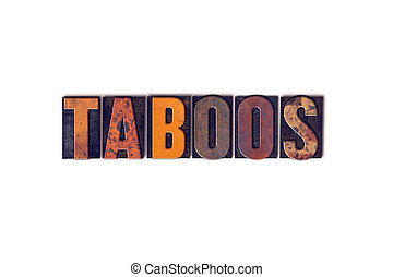 Taboos Concept Isolated Letterpress Type - The word Taboos...
