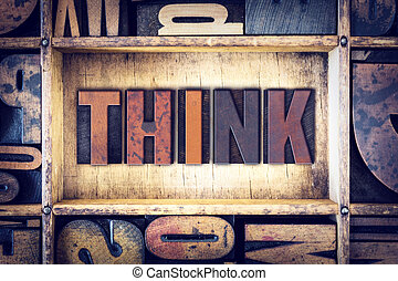"Think Concept Letterpress Type - The word ""Think"" written in..."