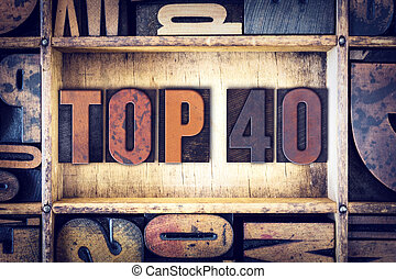 "Top 40 Concept Letterpress Type - The word ""Top 40"" written..."