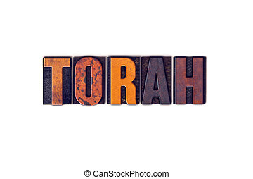 Torah Concept Isolated Letterpress Type - The word Torah...