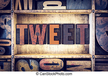 Tweet Concept Letterpress Type - The word Tweet written in...