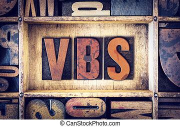 VBS Concept Letterpress Type