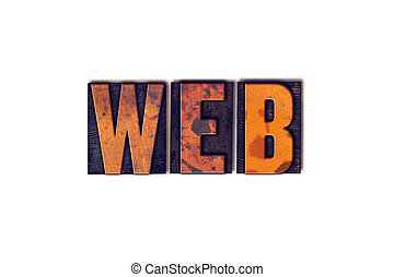 Web Concept Isolated Letterpress Type - The word Web written...