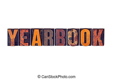 Yearbook Concept Isolated Letterpress Type - The word...