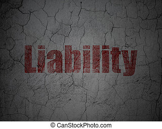 Insurance concept: Liability on grunge wall background -...