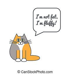 Furry cat with speech bubble and saying - Happy furry fat...