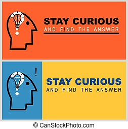 stay curious and find the answer - Inspirational quote...