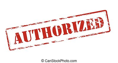 Authorized - Rubber stamp with word authorized inside,...