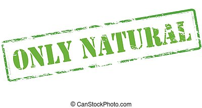 Only natural - Rubber stamp with text only natural inside,...
