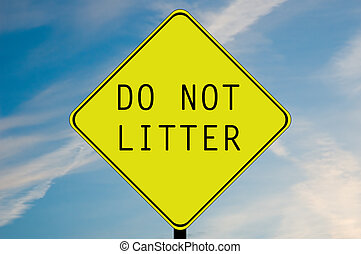 Do not litter - A yellow and black do not litter sign.