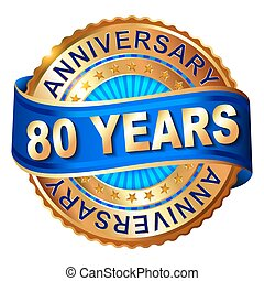 80 years anniversary golden label with ribbon. Vector...