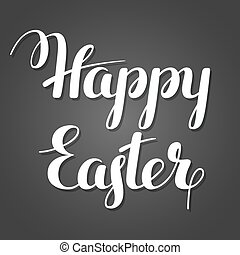 Happy Easter lettering. Concept can be used for holiday...