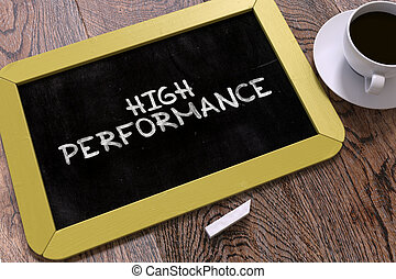 High Performance - Chalkboard with Hand Drawn Text - High...
