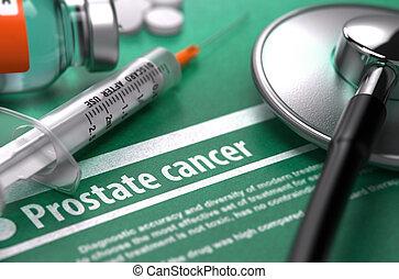 Diagnosis - Prostate Cancer. Medical Concept. - Diagnosis -...