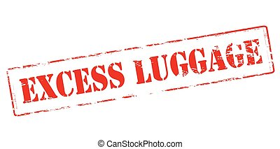 Excess luggage - Rubber stamp with text excess luggage...