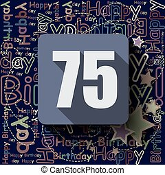 75 Happy Birthday background or card.