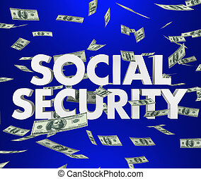 Social Security Money Falling 3d Words Saving Retirement -...
