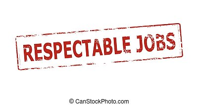 Respectable jobs - Rubber stamp with text respectable jobs...