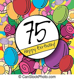 75 Happy Birthday background or card with