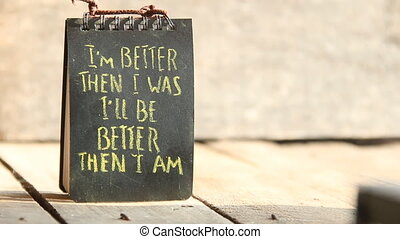 Im better than I was, Ill be better than I am - text - Words...