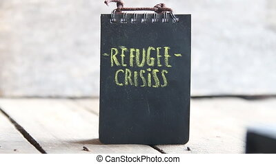 The words Refugee crisis. - Migration idea. Refugee crisis...