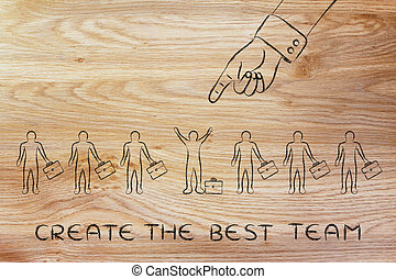 hand pointing at one candidate, with text Create the best team