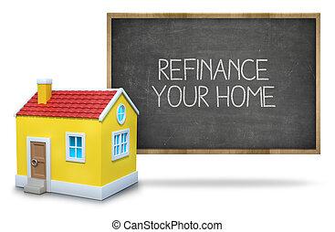 Refinance your home on blackboard - Refinance your home text...