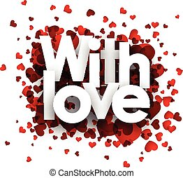 With love card - With love card with red hearts Vector paper...